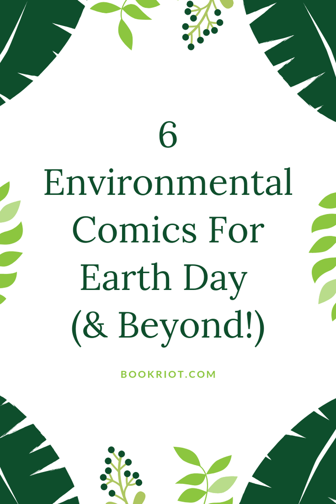 Dig into these environmental comics, perfect for Earth Day and every day we're here on Earth. comics | comics to read | environmental comics | comics about nature | comics about environmentalism