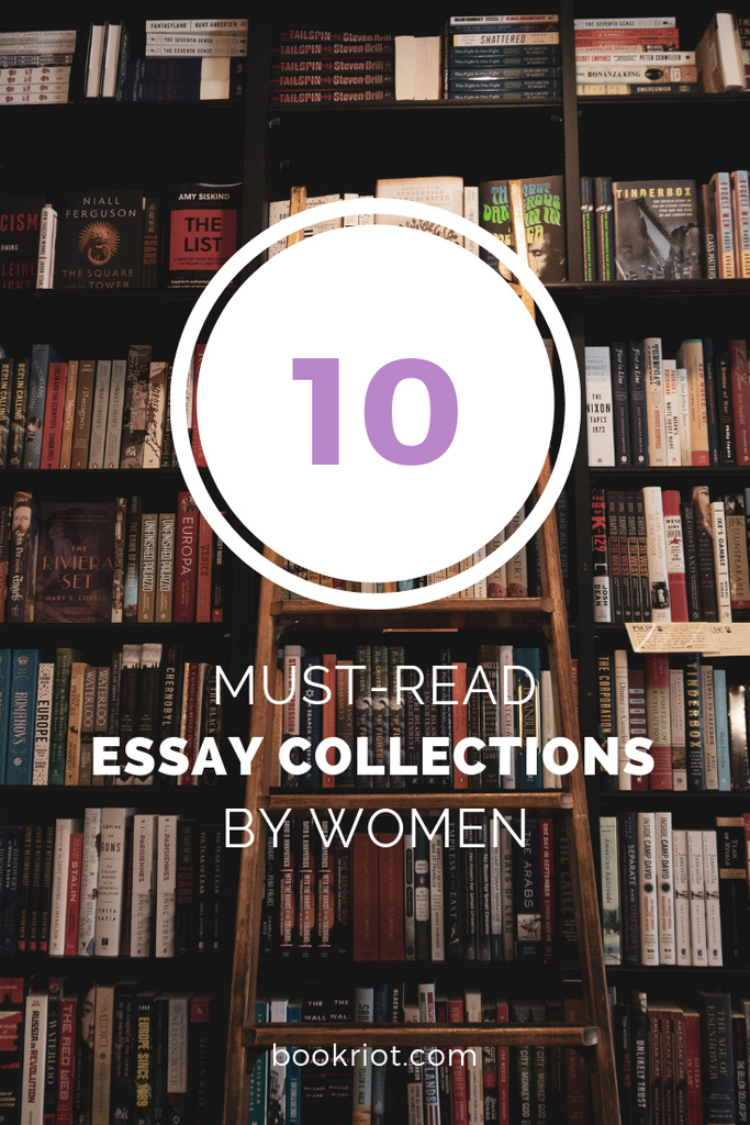 Pick up a great collection of essays penned by women. book lists   women writers   essay collections   essay collections by women