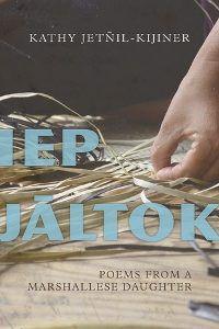 Iep Jaltok by Kathy Jetnil-Kijiner Cover Image
