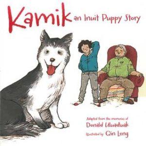 Kamik: An Inuit Puppy Story by Donald Uluadluak