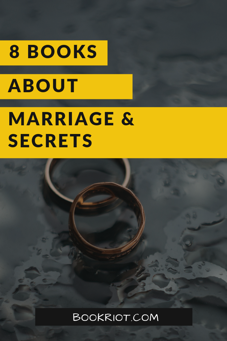 Dig into these compelling books about marriage and the secrets sometimes kept within and beyond them. book lists | books about secrets | books about marriage