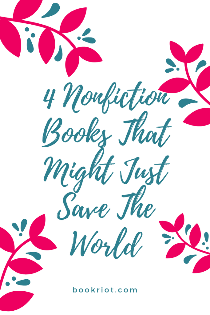 We all need to read these nonfiction books and become a little bit better as humans. book lists | nonfiction books | books about social justice | books about social reform | books about being a good human