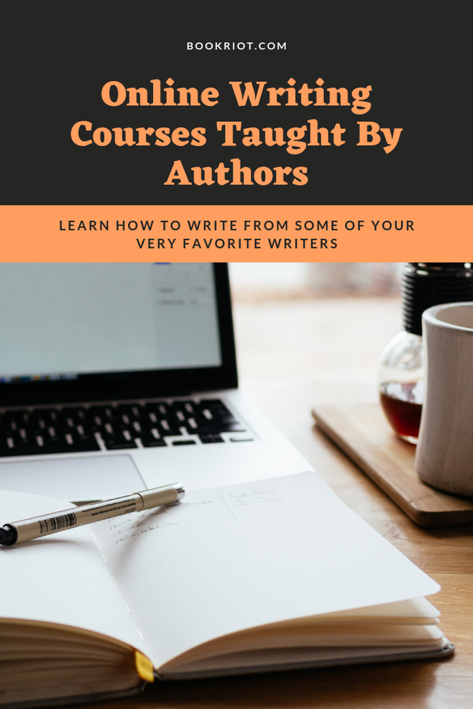 Learn how to write from some of your very favorite writers with these online courses. writing classes | online writing classes | writing classes taught by authors