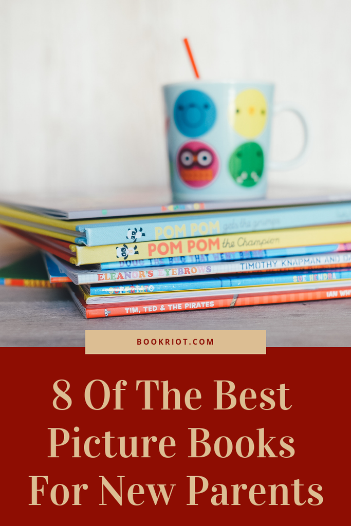 Are you or someone you know a new parent or about to become a new parent? Check out these great picture books. book lists | picture books | books for parents | books for new parents | picture books for parents