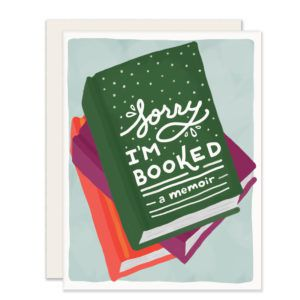 Sorry I'm Booked Greeting Card