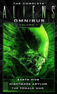 The Complete Aliens Omnibus: Volume One Anthology