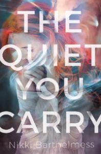 the-quiet-you-carry-nikki-barthelmess-book-cover