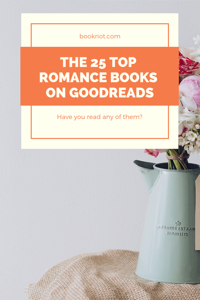 Have you read the top romance books on Goodreads? Find out! book lists   romance   romance books   romance books on goodreads   goodreads trends