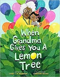 Cover of When Grandma Gives You a Lemon Tree by Deenihan