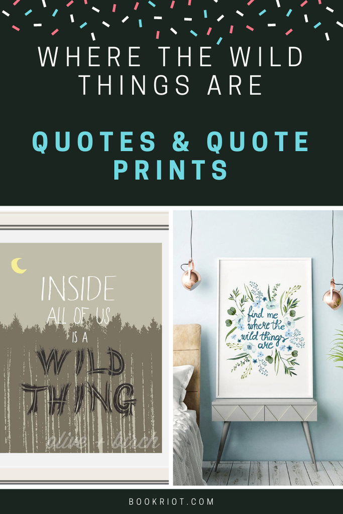 WHERE THE WILD THINGS ARE quotes and prints of quotes. where the wild things are | where the wild things are quotes | maurice sendak quotes | book quotes | book quote prints | where the wild things are art prints | children's books | children's book quotes