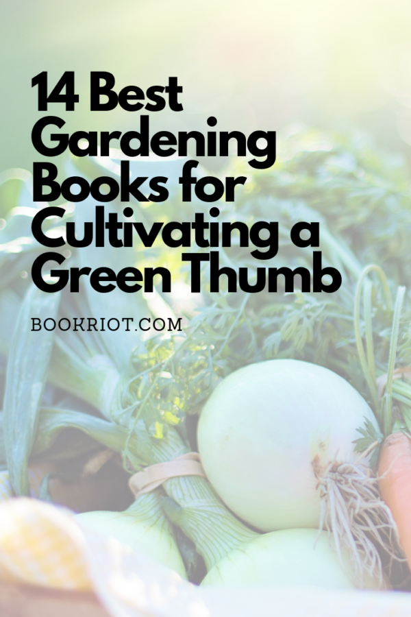 Best Gardening Books for Cultivating a Green Thumb