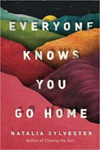 Everyone Knows You Go Home Book Cover