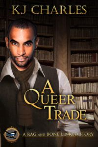 A Queer Trade by KJ Charles