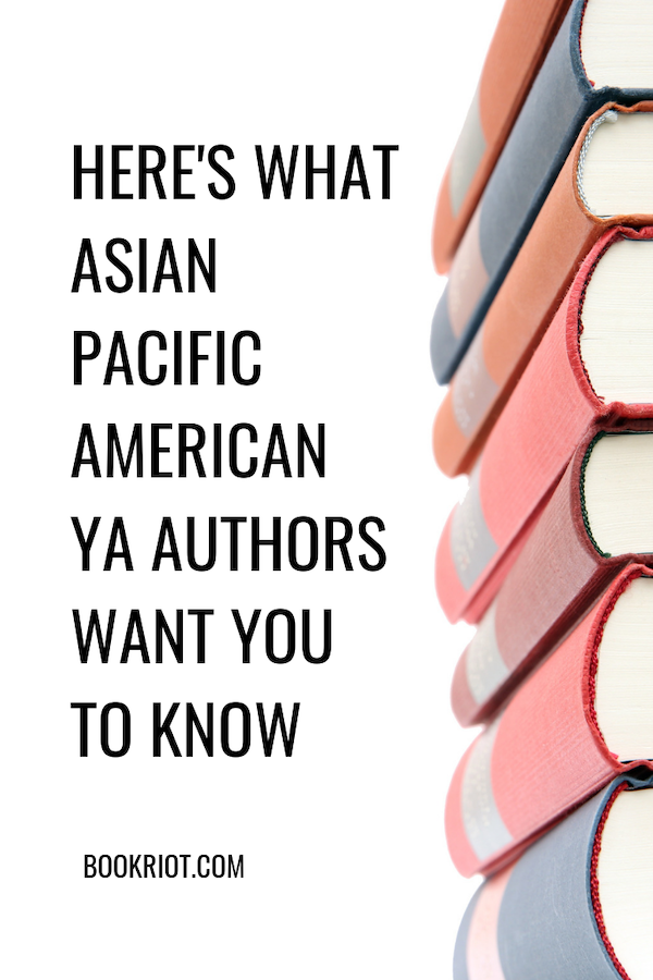 Here's What Asian Pacific American YA Authors Want You to Know