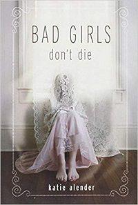 Bad Girls Don't Die - Katie Alender - cover