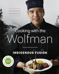 cover of Cooking with the Wolfman: Indigenous Fusion by David Wolfman and Marlene Finn