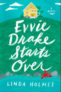 cover of evvie drake starts over by linda holmes