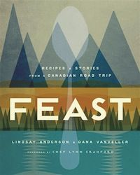 cover of Feast: Recipes and Stories from a Canadian Road Trip by Lindsay Anderson and Dana VanVeller