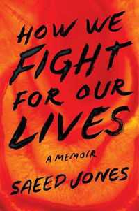 How We Fight for Our Lives by Saeed Jones Book Cover