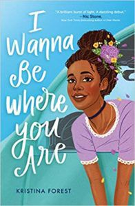 I Wanna Be Where You Are by Kristina Forest Book Cover