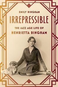 Irrepressible by Emily Bingham