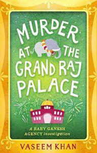 Murder at the Grand Raj Palace (Baby Ganesh Agency Investigation #4) by Vaseem Khan