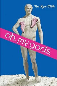 Oh My Gods by Tera Lynn Childs