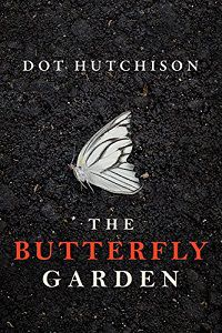 The Butterfly Garden - Dot Hutchinson - cover