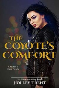 The Coyote's Comfort by Holley Trent