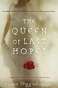 cover of The Queen of Last Hopes by Susan Higginbotham
