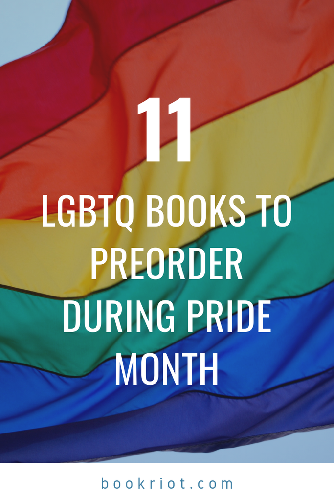11 LGBTQ Books to Preorder During Pride Month graphic