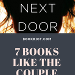 Love THE COUPLE NEXT DOOR? Try these psychological thrillers next! book lists | psychological thrillers | thrillers to read | books like THE COUPLE NEXT DOOR | book recommendations