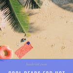 As the temperature rises, cool off with these reads. book lists | summer books