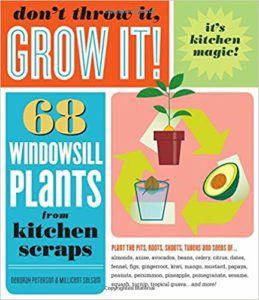 Don't Throw It, Grow it! by Deborah Peterson
