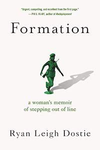 Formation: A Woman's Memoir of Stepping Out of Line by Ryan Leigh Dostie book cover