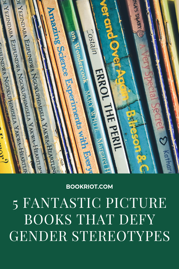 These 5 picture books defy gender stereotypes. Check 'em out. book lists | picture books | gender stereotypes | picture books for kids | parenting
