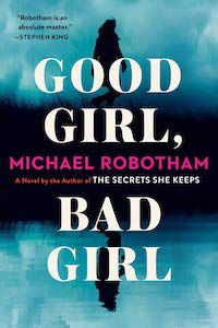 Good Girl, Bad Girl by Michael Robotham book cover - books to read this summer