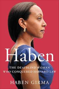 Haben: The Deafblind Woman Who Conquered Harvard Law by Haban Girma book cover