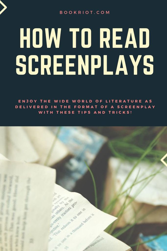 Curious about screenplays but intimidated or unsure of how to read them? We've got a handy guide to how to read screenplays so they're accessible -- and you are able to discover a whole new world of literature. how to | reading life | reading how to | screenplay reading | how to read screenplays