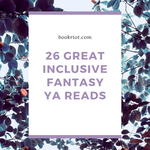 You want some great YA fantasy books? These 26 inclusive YA fantasy reads will be up your alley. book lists | YA books | YA book lists | YA fantasy | diverse books | diverse fantasy books | diverse YA fantasy | #YALit