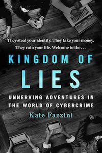 Kingdom of Lies; Unnerving Adventures in the World of Cybercrime by Kate Fazzini book cover