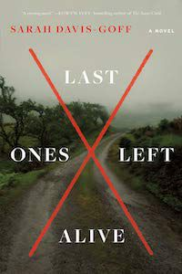 Last Ones Left Alive by Sarah Davis-Goff book cover
