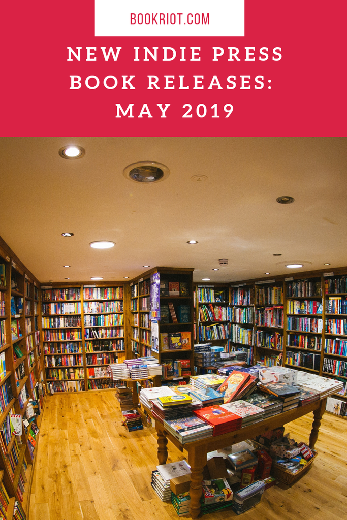 Pop these indie press books to your May 2019 TBR. book lists | indie books | new independent press books