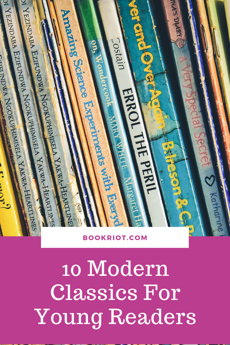 Ten excellent modern classics for young readers to enjoy. book lists | books for kids | children's books | children's classics | modern children's book classics
