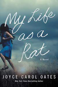 My Life as a Rat by Joyce Carol Oates book cover