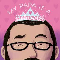 My Papa is a Princess Book Cover