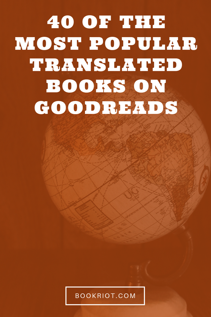 Curious if you've read the most popular translated books on Goodreads? We've rounded up the top 40. book lists | goodreads lists | translated books | popular books in translation | most popular translated books