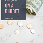 Money might be tight, but it doesn't mean you have to give up your reading life. Here are some ways to sustain a reading life while on a budget. reading life | budgeting | how to read without spending money