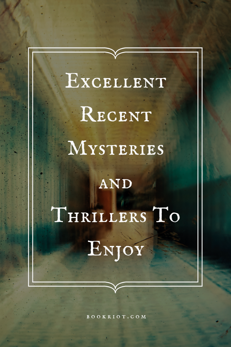 Get your mystery and thriller fix with these great recent releases. book lists | mysteries | thrillers | mysteries to read | thrillers to read | exciting books