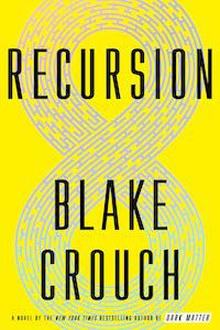 Recursion by Blake Crouch book cover - books to read this summer